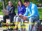 One year MBA programs in India and completely MIBM GLOBAL