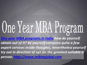 One year MBA programs in India suitable a person.