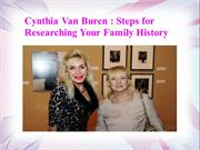 Cynthia Van Buren - Steps for Researching Your Family History
