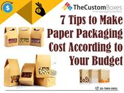 7 Tips to Make Paper Packaging Cost According to Your Budget