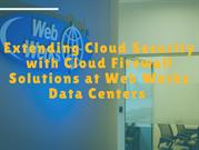 Extending Cloud Security with Cloud Firewall Solutions at Web Werks