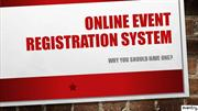 Online Event Registration System - Why You Should Have One