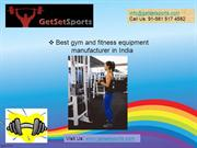 Superlative gym equipment manufacturer company in India
