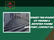 Forget the Worry of finding a Reputed Paving Company, Contact us Now