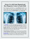 Always Go with Some Reputed and Best Diagnostic Center in South Delhi