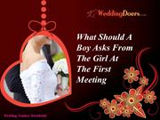 What Should A Boy Asks From The Girl At The First Meeting