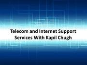 Telecom and Internet Support Services With Kapil Chugh