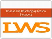 Choose The Best Singing Lesson Singapore