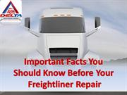 Important Facts You Should Know Before Your Freightliner Repair