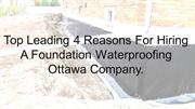 Top Leading  4 Reasons For Hiring A Foundation Waterproofing Company