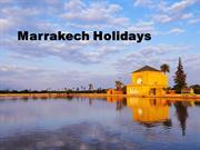 Spend an Unforgettable Holiday in Marrakech