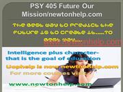 PSY 405 Future Our Mission/newtonhelp.com