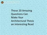 20 Amazing Questions Can Make Your Architectural Thesis an Interesting