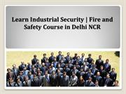 Learn Industrial Security  Fire and Safety Course in Delhi NCR