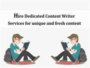 Hire Dedicated Content Writer Services for unique and fresh content