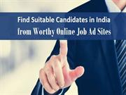 Find Suitable Candidates in India from Worthy Online Job Ad Sites