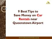 9 Best Tips to Save Money on Car Rentals near Queenstown Airport