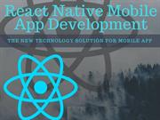 React Native Mobile App Development – The New Technology Solution for