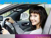 Driver and car hire Switzerland