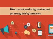 Hire content marketing services and get strong hold of customers