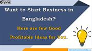 Want to Start Business in Bangladesh?