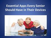Essential Apps Every Senior Should Have in Their Devices