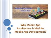 Why Mobile App Architecture is Vital for Mobile App Development?