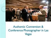 Authentic Convention & Conference Photographer in Las Vegas