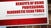 Benefits Of Using Professional Diagnostic Scan Tools