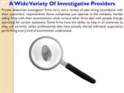A Wide Variety Of Investigative Providers