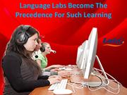 Language Labs Become The Precedence For Such Learning