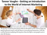 Tanner Vaughn - Getting an Introduction to the World of Internet Marke