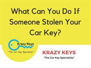 What Can You Do If Someone Stolen Your Car Key?