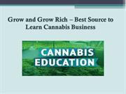 Grow and Grow Rich – Best Source to Learn Cannabis Business