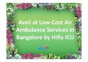 Avail at Low-Cost Air Ambulance Services in Bangalore by Hifly ICU