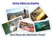 Kenny Sabet Los Angeles - Best Places for Adventure Travel