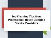 Top Cleaning Tips from Professional House Cleaning Service Providers