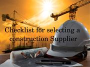 Follow this Checklist for Selecting the Best Construction Supplier