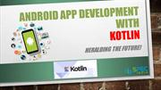 Android App Development with Kotlin Heralding the Future