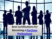 Best Certifications for Becoming a Purchase Professional
