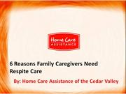 6 Reasons Family Caregivers Need Respite Care