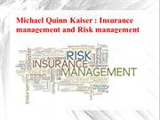 Michael Quinn Kaiser- Insurance management and Risk management