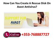 How Can You Create A Rescue Disk On Avast Antivirus