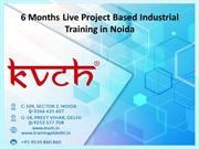 6 Months Live Project Based Industrial Training in Noida