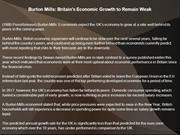Burton Mills: Britain's Economic Growth to Remain Weak