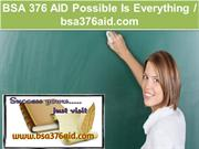 BSA 376 AID Possible Is Everything / bsa376aid.com