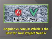 Angular vs. Vue.js Which is the Best for Your Project Needs