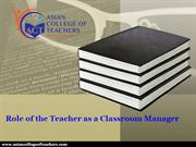 ACT-Role of the Teacher as a Classroom Manager