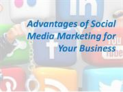 Advantages of Social Media Marketing for Your Business