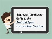 Your ONLY Beginners' Guide to the Android Apps Localization Services
